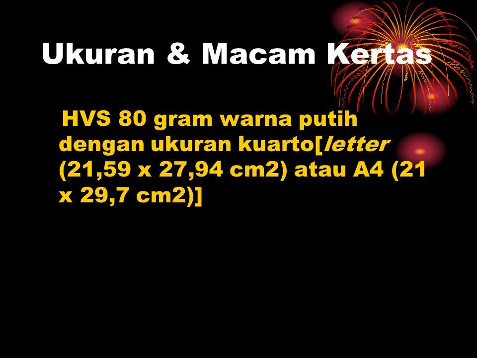 Ukuran & Macam Kertas HVS 80 gram warna putih dengan ukuran kuarto[letter (21,59 x 27,94 cm2) atau A4 (21 x 29,7 cm2)]